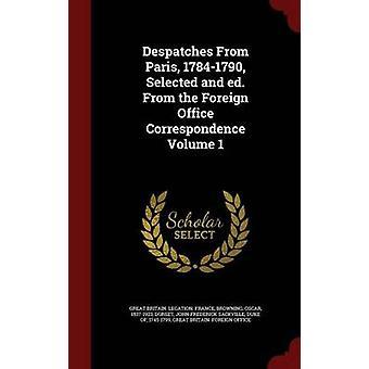 Depeschen aus Paris 17841790 ausgewählt und Ed. Aus dem Auswärtigen Amt Korrespondenz Volume 1 von Großbritannien. Gesandtschaft. Frankreich