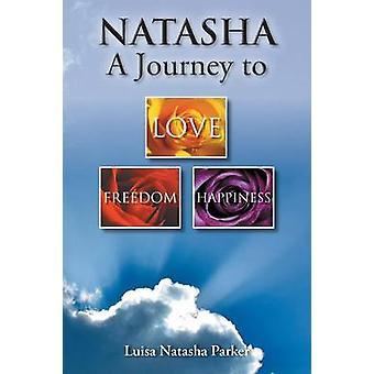 Natasha een reis naar vrijheid, liefde en geluk door Parker & Luisa Natasha