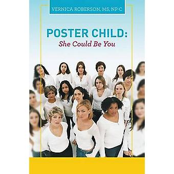 Poster Child She Could Be You by Roberson & MS NpC & Vernica