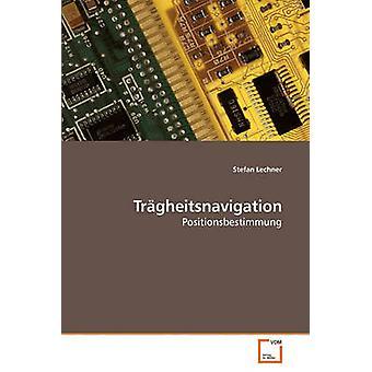 Trgheitsnavigation von Lechner & Stefan