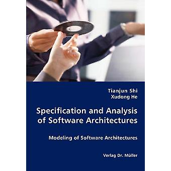 Specification and Analysis of Software Architectures by Shi & Tianjun
