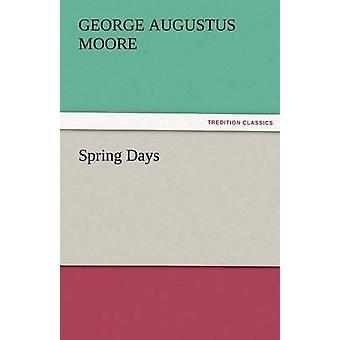 Våren dagar av Moore & George George Augustus