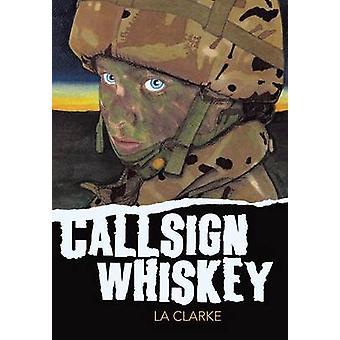 Callsign Whiskey by Clarke & La