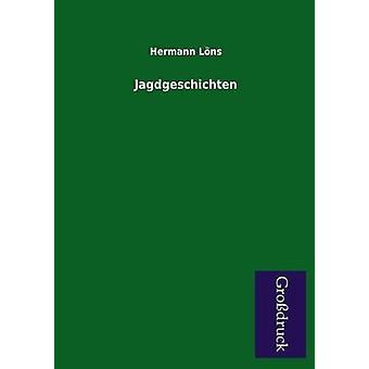 Jagdgeschichten by Lons & Hermann