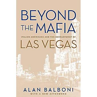 Beyond the Mafia: Italian Americans and the Development of Las Vegas (Wilbur S. Shepperson Series in History & Humanities) (Wilbur Shepperson Series in History & Humanities (Paperback))