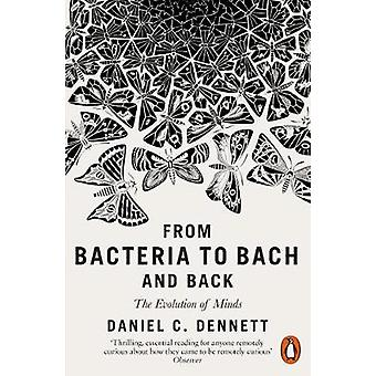 From Bacteria to Bach and Back - The Evolution of Minds by Daniel C. D