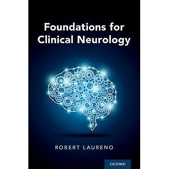 Foundations for Clinical Neurology by Robert Laureno - 9780190607166
