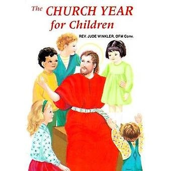 The Church Year for Children by Jude Winkler - 9780899424941 Book