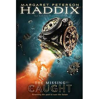 Caught by Margaret Peterson Haddix - 9781416989837 Book
