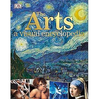 The Arts - A Visual Encyclopedia by DK Publishing - 9781465461780 Book