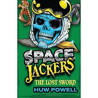 The Lost Sword by Huw Powell - 9781619638365 Book