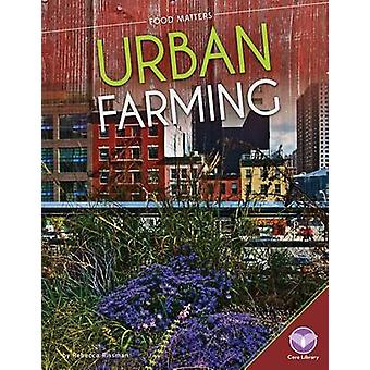 Urban Farming by Rebecca Rissman - 9781624038686 Book