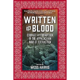 Written In Blood - Courage and Corruption in the Appalachian War of Ex