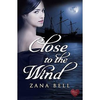 Close to the Wind by Zana Bell - 9781781890264 Book