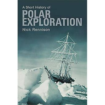 A Short History of Polar Exploration by Nick Rennison - 9781843440901
