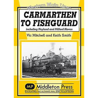 Carmarthan to Fishguard - Including Neyland and Milford Haven by Vic M