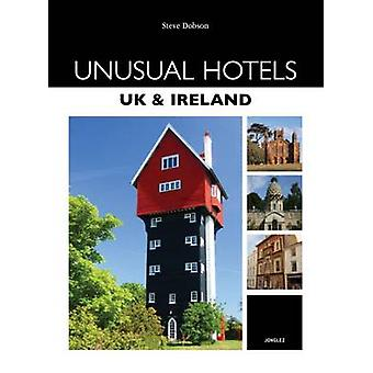 Unusual Hotels - UK and Ireland by Steve Dobson - 9782915807523 Book
