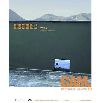 GAM 09 Walls - Spatial Sequences - Architektonische Innovationen und ne