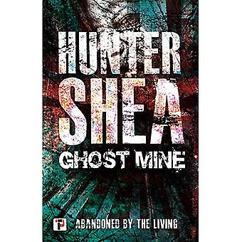 Ghost Mine (Fiction Without� Frontiers)
