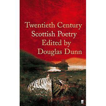 Twentieth Century Scottish Poetry by Douglas Dunn - 9780571228386 Book