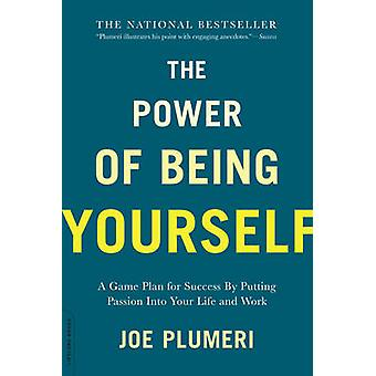 The Power of Being Yourself - A Game Plan for Success--by Putting Pass