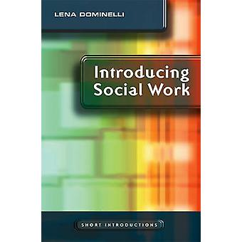 Introducing Social Work by Lena Dominelli - 9780745640877 Book