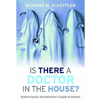 Is There a Doctor in the House? - Market Signals and Tomorrow's Supply