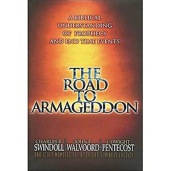 The Road to Armageddon - A Biblical Understanding of Prophecy and End-