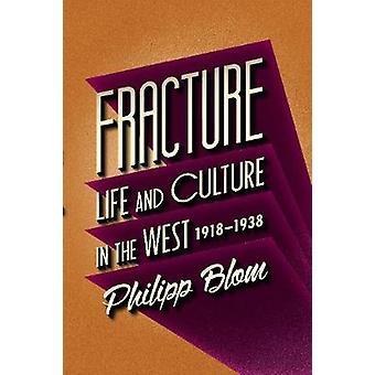 Fratura - vida e cultura no Ocidente - 1918-1938 (principal) por Philipp