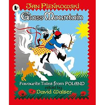 The Glass Mountain - Tales from Poland by David Walser - Jan Pienkowsk