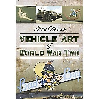 Vehicle Art of World War Two by John Norris - 9781473834187 Book