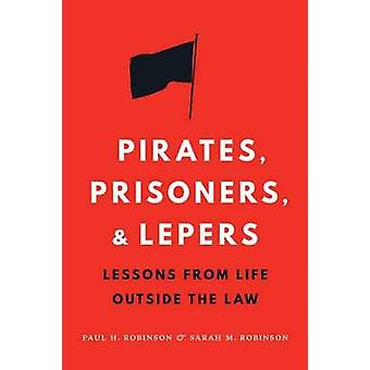 Pirates - Prisoners - and Lepers - Lessons from Life Outside the Law b