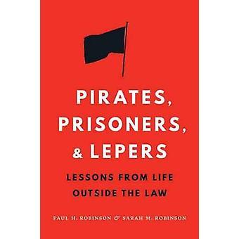 Piraten - Gefangenen- und Aussätzigen - Lektionen aus dem Leben außerhalb der Gesetz-b
