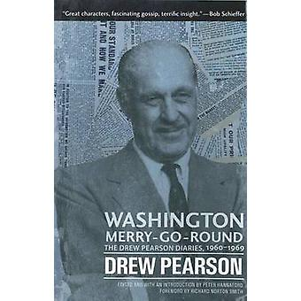 Washington Merry-Go-Round - The Drew Pearson Diaries - 1960-1969 by Dr