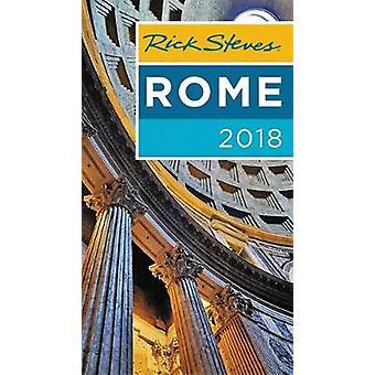Rick Steves Rome 2018 by Rick Steves - 9781631216640 Book