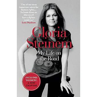 Mitt liv på vägen av Gloria Steinem - 9781780749204 bok