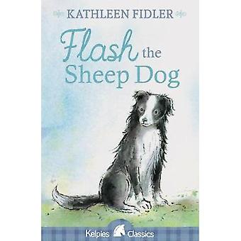 Flash the Sheep Dog by Kathleen Fidler - 9781782504924 Book