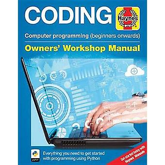 Coding Manual - A Step-by-Step Guide to Programming in Python by Mike