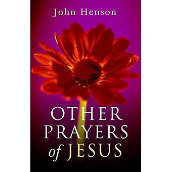 Andere Gebete Jesu durch John Henson - 9781846940798 Buch