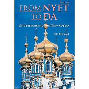 From Nyet to Da - Understanding the New Russia (4th edition) by Yale R
