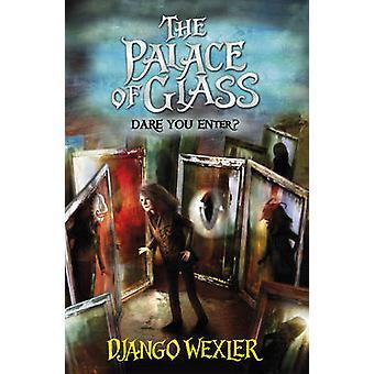 Palace of glass av django Wexler