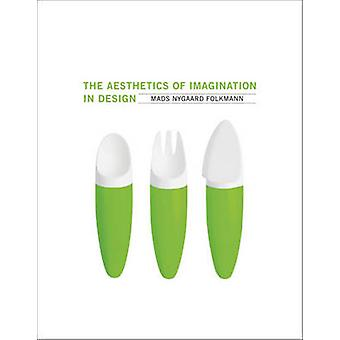 The Aesthetics of Imagination in Design by Mads Nygaard Folkmann - 97