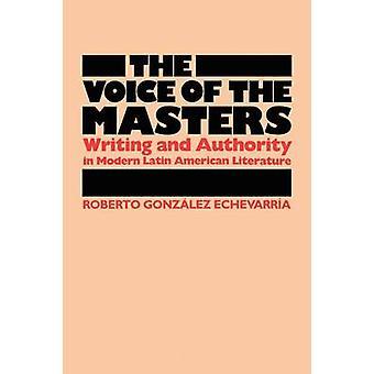 Die Stimme der Meister - schreiben und Autorität in modernen Latin Ameri