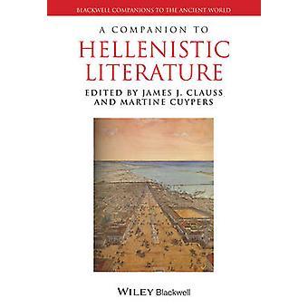 En följeslagare till hellenistisk litteratur av James J. Clauss - Martine Cu