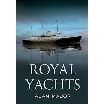 Royal yachter av Alan Major - 9781445657844 bok