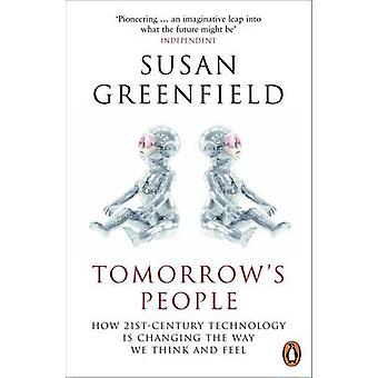Tomorrow's People - How 21st-Century Technology is Changing the Way We