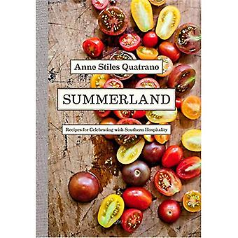 Summerland: Menus and Recipes for Celebrating with Southern Hospitality