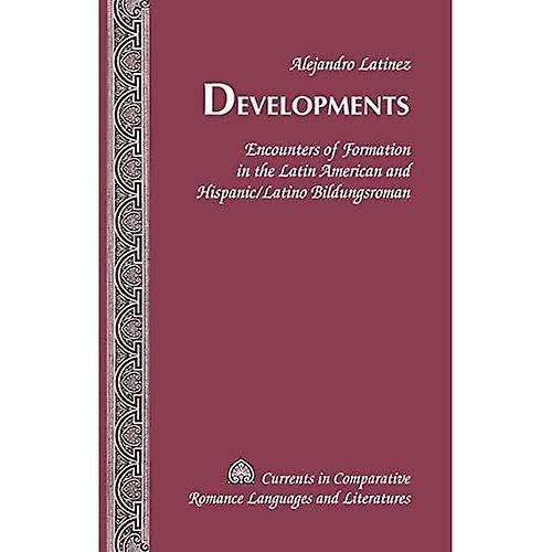 DevelopHommests  Encounters of Formation in the Latin American and Hispanic Latino Bildungsrohomme (Currents in Comparative...