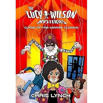 Lucy Wilson Mysteries: Curse of the Mirror Clowns