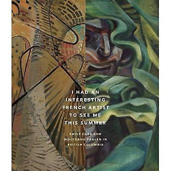 I Had an Interesting French Artist to See Me This Summer: Emily Carr and Wolfagang Paalen in British Columbia
